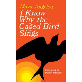 I Know Why the Caged Bird Sings (Mass Market)