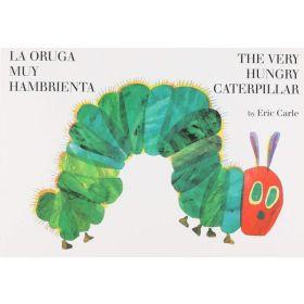 The Very Hungry Caterpillar/ La Oruga Muy Hambrienta, Bilingual Edition (Board Book)