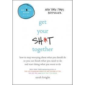 Get Your Sh*t Together (Hardcover)