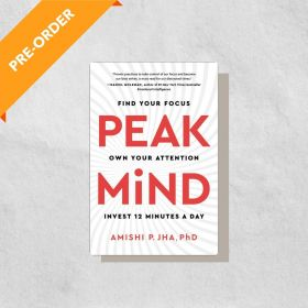 Peak Mind: Find Your Focus, Own Your Attention, Invest 12 Minutes a Day (Hardcover)