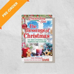 Chicken Soup for the Soul: The Blessings of Christmas: 101 Tales of Holiday Joy, Kindness and Gratitude (Paperback)