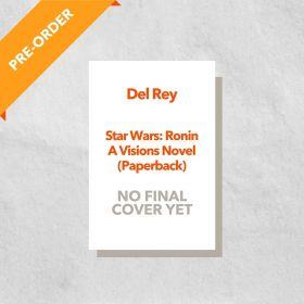 Star Wars Visions: Ronin: A Visions Novel, Export Edition (Paperback)
