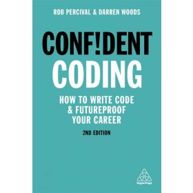 Confident Coding: How to Write Code and Futureproof Your Career, 2nd edition (Paperback)