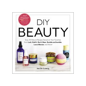 DIY Beauty: Easy, All-Natural Recipes (Hardcover)