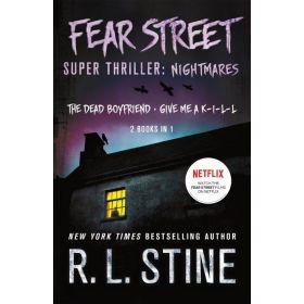 Fear Street Super Thriller: Nightmares: The Dead Boyfriend, Give me a K-I-L-L, 2 Books in 1 (Paperback)