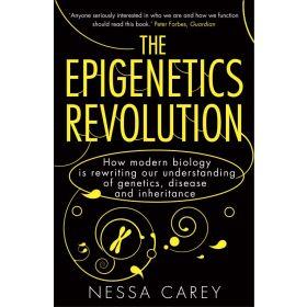 The Epigenetics Revolution: How Modern Biology Is Rewriting Our Understanding Of Genetics, Disease And Inheritance (Paperback)