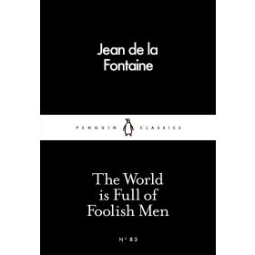 The World is Full of Foolish Men, Penguin Little Black Classics (Paperback)