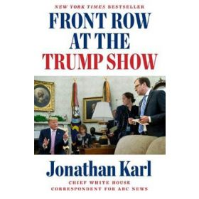 Front Row at the Trump Show (Hardcover)