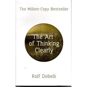 Art of Thinking Clearly (Paperback)