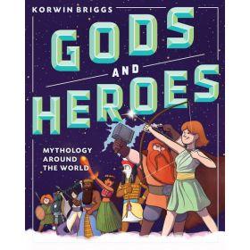 Gods and Heroes: Mythology Around the World (Hardcover)