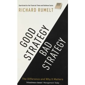 Good Strategy/Bad Strategy: The difference and why it matters (Paperback)