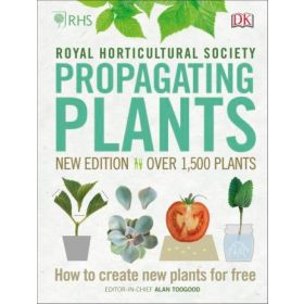 RHS Propagating Plants: How to Create New Plants For Free (Hardcover)
