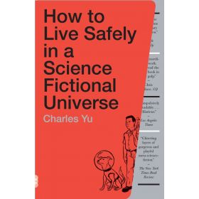 How to Live Safely in a Science Fictional Universe: A Novel (Paperback)