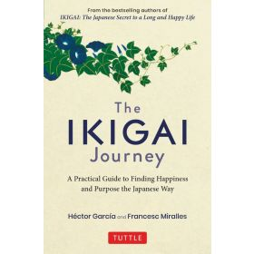 The Ikigai Journey: A Practical Guide to Finding Happiness and Purpose the Japanese Way (Hardcover)