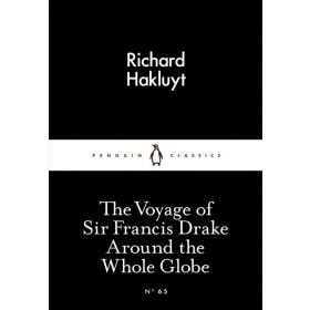 The Voyage of Sir Francis Drake Around the Whole Globe, Little Black Classics (Paperback)
