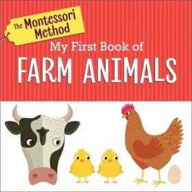The Montessori Method: My First Book of Farm Animals (Board Book)