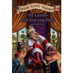 Pig Latin—Not Just for Pigs!: Dragon Slayer's Academy, Book 14 (Paperback)
