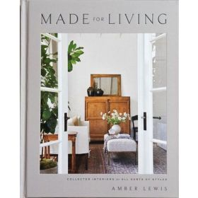Made for Living: Collected Interiors for All Sorts of Styles (Hardcover)