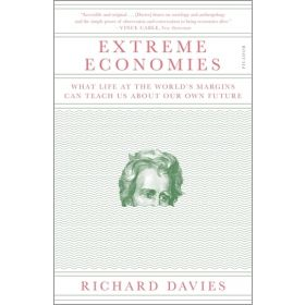 Extreme Economies: What Life at the World's Margins Can Teach Us About Our Own Future (Paperback)