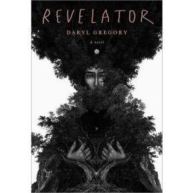 Revelator: A Novel (Hardcover)