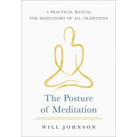 The Posture of Meditation: A Practical Manual for Meditators of All Traditions (Paperback)