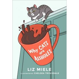Why Cats are Assholes (Paperback)