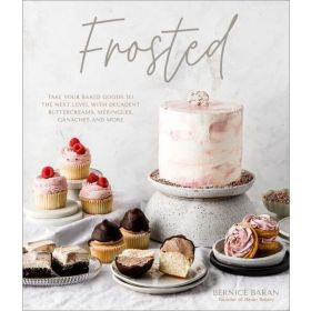 Frosted: Take Your Baked Goods to the Next Level with Decadent Buttercreams, Meringues, Ganaches and More (Hardcover)