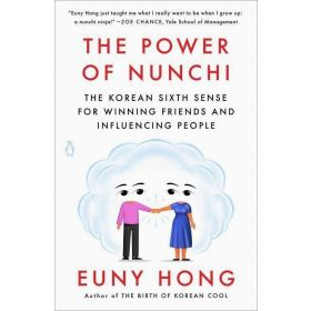 The Power of Nunchi: The Korean Sixth Sense for Winning Friends and Influencing People (Paperback)