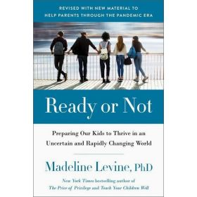 Ready or Not: Preparing Our Kids to Thrive in an Uncertain and Rapidly Changing World (Paperback)