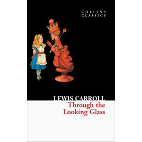 Through The Looking Glass, Collins Classics (Paperback)