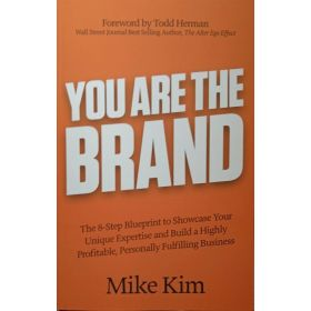 You Are The Brand: The 8-Step Blueprint to Showcase Your Unique Expertise and Build a Highly Profitable, Personally Fulfilling Business (Paperback)