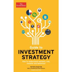 The Economist Guide To Investment Strategy 4th Edition: How to understand markets, risk, rewards and behaviour (Paperback)