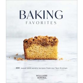 Baking Favorites: 100+ Sweet and Savory Recipes from Our Test Kitchen (Hardcover)