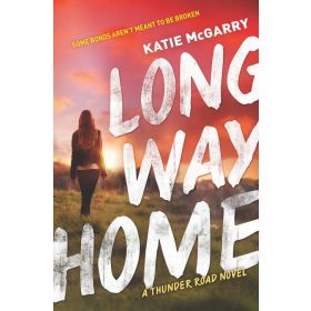 Long Way Home: Thunder Road, Book 3 (Hardcover)