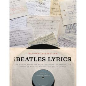 The Beatles Lyrics: The Stories Behind the Music, Including the Handwritten Drafts of More Than 100 Classic Beatles Songs (Paperback)