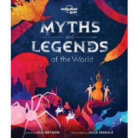 Lonely Planet Kids: Myths and Legends of the World (Hardcover)