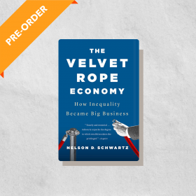 The Velvet Rope Economy: How Inequality Became Big Business (Paperback)