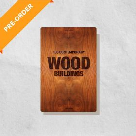 100 Contemporary Wood Buildings (Hardcover)