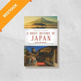 A Brief History of Japan: Samurai, Shogun and Zen: The Extraordinary Story of the Land of the Rising Sun (Paperback)