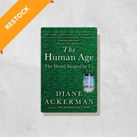 The Human Age: The World Shaped By Us (Paperback)