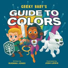 Geeky Baby's Guide to Colors (Board Book)