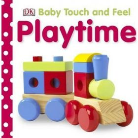 Baby Touch and Feel Playtime (Board Book)