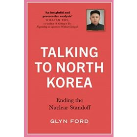 Talking to North Korea: Ending the Nuclear Standoff (Paperback)