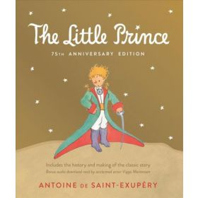 Little Prince, 75th Anniversary Edition: Includes the History and Making of the Classic Story (Hardcover)