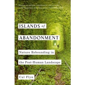 Islands of Abandonment: Nature Rebounding in the Post-Human Landscape (Hardcover)