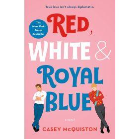 Red, White & Royal Blue: A Novel (Paperback)