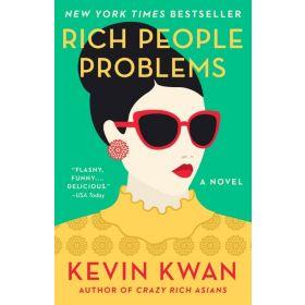 Rich People Problems: Crazy Rich Asians Trilogy, Book 3 (Paperback)