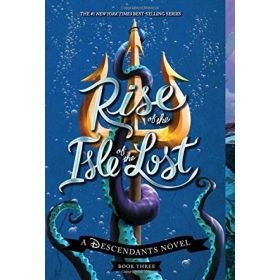 Rise of the Isle of the Lost: The Descendants, Book 3 (Paperback)