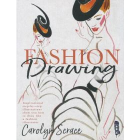 Fashion Drawing: Inspirational Step-by-Step Illustrations (Paperback)