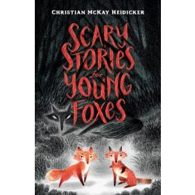 Scary Stories for Young Foxes (Hardcover)
